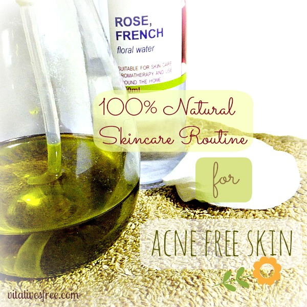 My 100% natural skincare for acne free skin