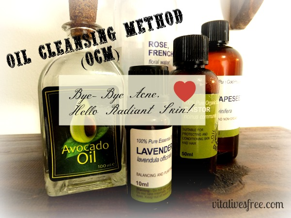 Oil Cleansing Method (OCM) - Bye-Bye Acne, Hello Radiant
