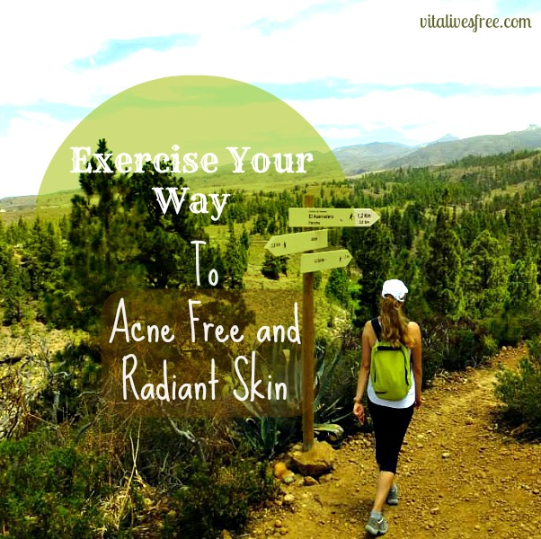 xercise your way to acne free and radiant skin