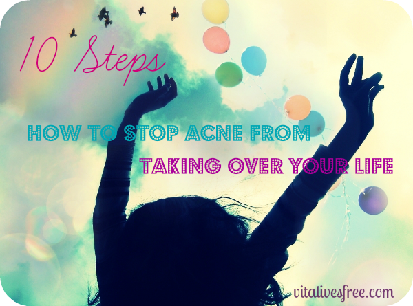 10 steps: how to stop acne from taking over your life