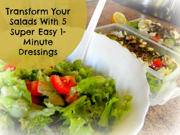 Transform Your Salads - 5 Super East 1-Minute Dressings