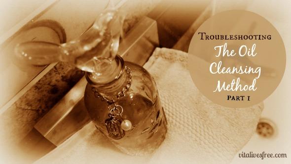 Troubleshooting Oil Cleansing Method (OCM) - Part 1