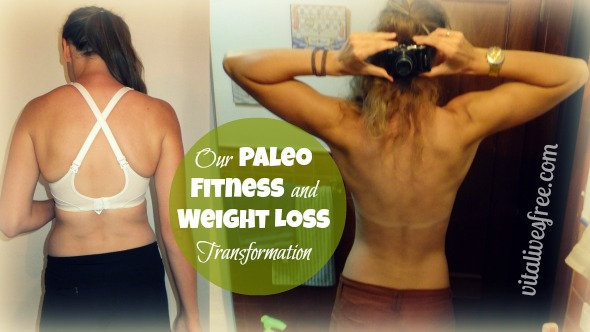 Our Paleo Fitness and Weight Loss Transformation