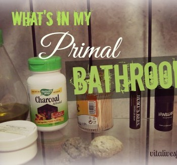What's In My Primal Bathroom? - Paleo Hygiene and Beauty