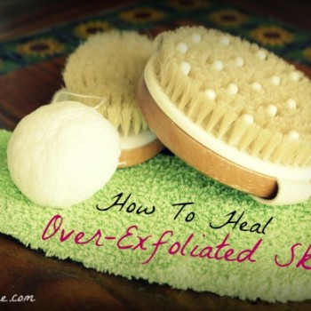 How To Heal Over-Exfoliated Skin: My Top Tips