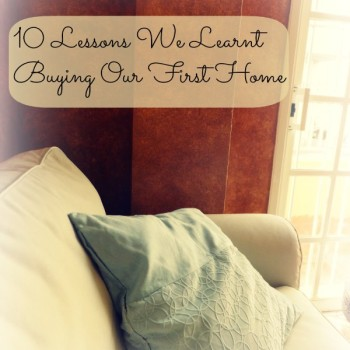 Where Have I Been? + 10 Lessons We Learnt Buying Our First Home